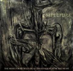 Sepultura - MEDIATOR BETWEEN HEAD &