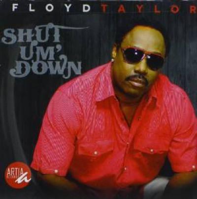 Taylor, Floyd - Shut Um Down