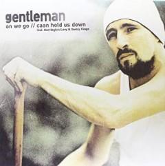 Gentleman - On We Go/Caan Hold Us Dow