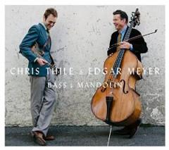 Thile, Chris/ Edgar Meyer - Bass & Mandolin