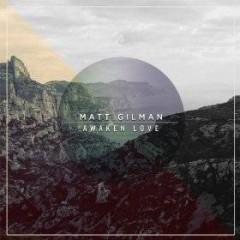 Gillman, Matt & Cory Asbu - Awaken Love