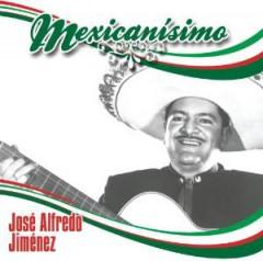 Jimenez, Jose Alfredo - Mexicanisimo