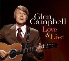 Campbell, Glen - Love & Live