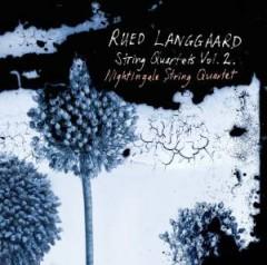 Langgaard, R. - STREICHQUARTETTE VOL.2