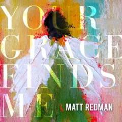 Redman, Matt - Your Grace Find Me