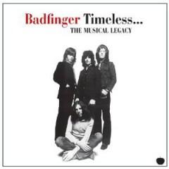 Badfinger - Timeless  Musical Legacy
