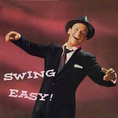 Sinatra, Frank - Swing Easy!+Songs Four Yo