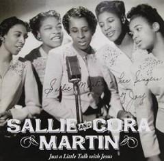Martin, Sallie & Cora - Just A Little Talk With..