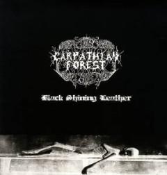 Carpathian Forest - Black Shining Leather Hq