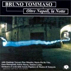 Tommaso, Bruno - Oltre Napoli La Notte