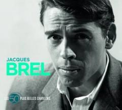 Brel, Jacques - 50 Plus Belles Chansons