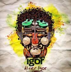 Igor - Alter Igor