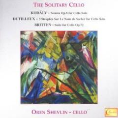 KODALY/DUTILLEUX/BRITTEN - THE SOLITARY CELLO