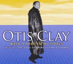 Clay, Otis - Walk A Mile