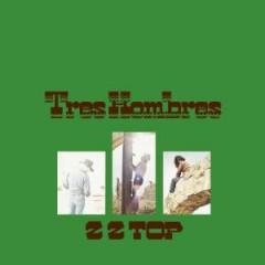 ZZ Top - Tres Hombres  Deluxe