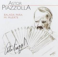 Piazzolla, Astor - Balada Para Mi Muerte
