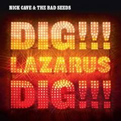 Cave, Nick & Bad Seeds - DIG LAZARUS DIG!