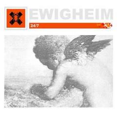 Ewigheim - 24/7