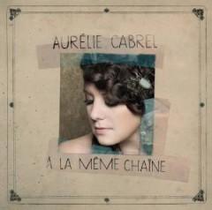 Cabrel, Aurelie - A La Meme Chaine
