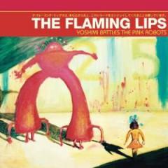 Flaming Lips - Yoshimi Battles The..