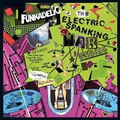 Funkadelic - Electric Spanking Of..