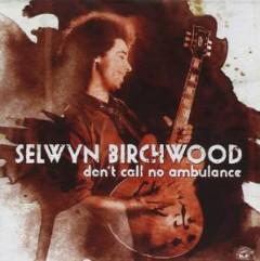 Birchwood, Selwyn - Don't Call No Ambulance