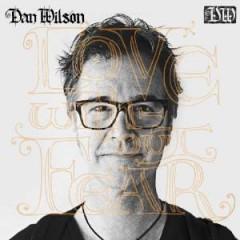 Wilson, Dan - Love Without Fear