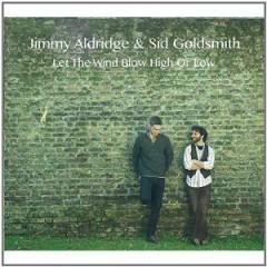 ALDRIDGE, JIMMY/SID GOLDS - LET THE WIND BLOW HIGH..
