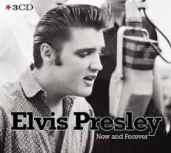 Presley, Elvis - NOW & FOREVER