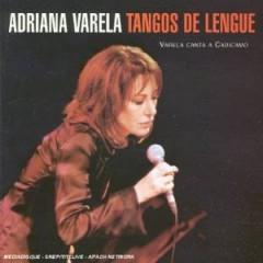 Varela, Adriana - TANGOS DE LENGUE