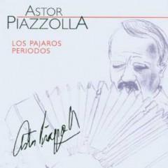 Piazzolla, Astor - Los Pajaros Perdidos