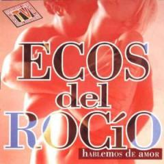 Ecos Del Rocio - Hablemos De Amor