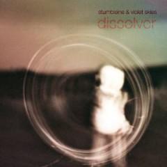 Stumbleine - Dissolver