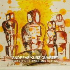 Kurz, Andreas - Caught Into Something..