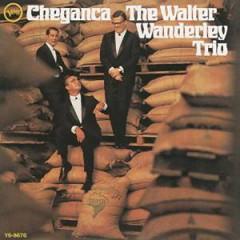 Wanderley, Walter - Cheganca