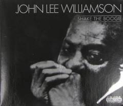 Williamson, John Lee - Shake The Boogie