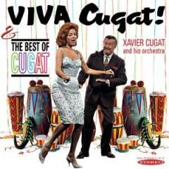 Cugat, Xavier - Viva Cugat!/Best Of Cugat