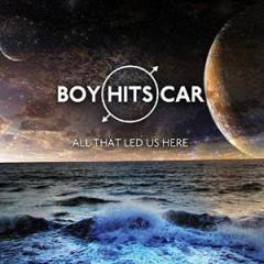 Boy Hits Car - All That Led Us Here
