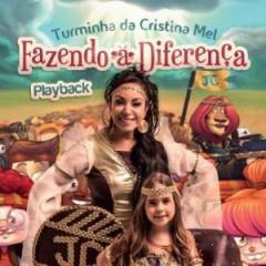 Mel, Cristina - FAZENDO A DIFERENCA -..