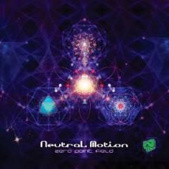 Neutral Motion - Zero Point Field