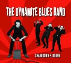 DYNAMITE BLUES BAND - SHAKEDOWN & BOOGIE