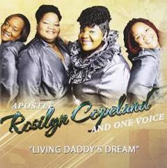 APOSTLE ROSILYN COPELAND - LIVING DADDY'S DREAM