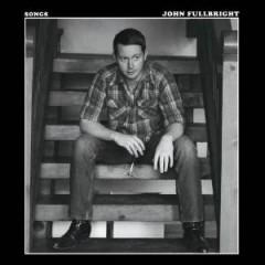 Fullbright, John - Songs