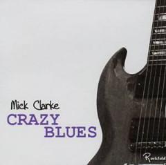 Clarke, Mick - CRAZY BLUES