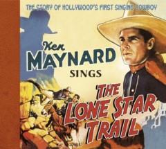 Maynard, Ken - Sings The Lone Star Trail