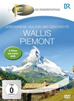 Special Interest - Fernweh: Wallis & Piemont