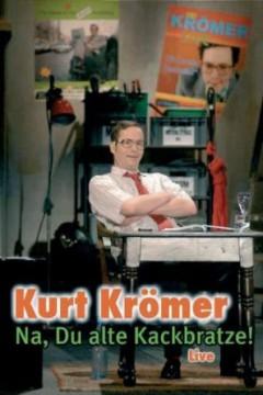 Kromer, Kurt - Na Du Alte Kackbratze