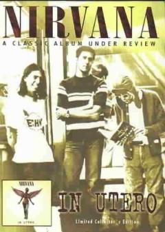 Nirvana - In Utero A Classic Album