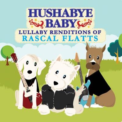 Flatts, Rascal.=Tribute= - Hushabye Baby