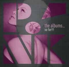 Pink - ALBUMS SO FAR!!!